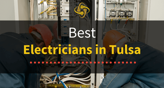 Best Electricians in Tulsa (Top Choices in 2021)