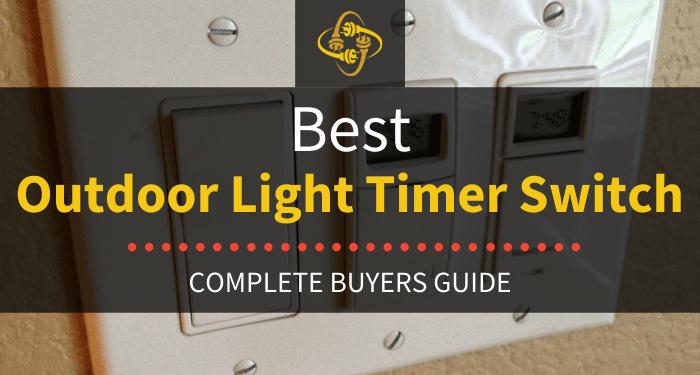 Best Outdoor Light Timer Switch