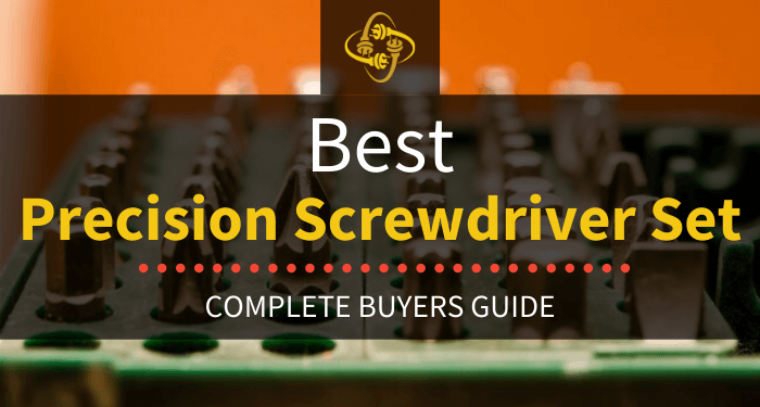 Best Precision Screwdriver Set: Top 8 of 2021 Reviewed