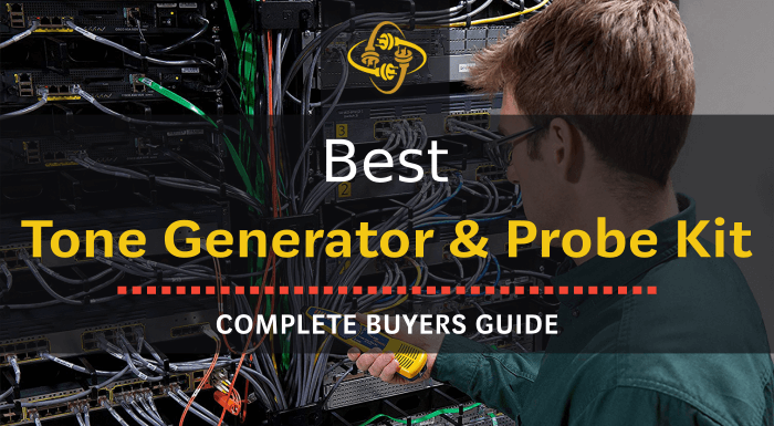 Best Tone Generator And Probe Kit: Top 7 of 2019 Reviewed