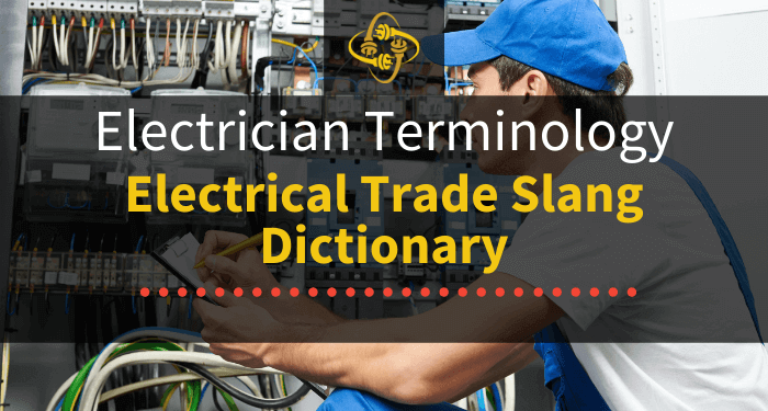 Electrician Terminology (Electrical Trade Slang Dictionary)