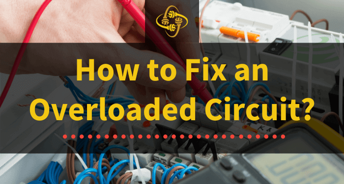 how to fix an overloaded circuit