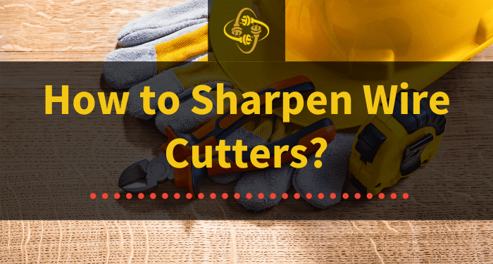 how to sharpen wire cutters