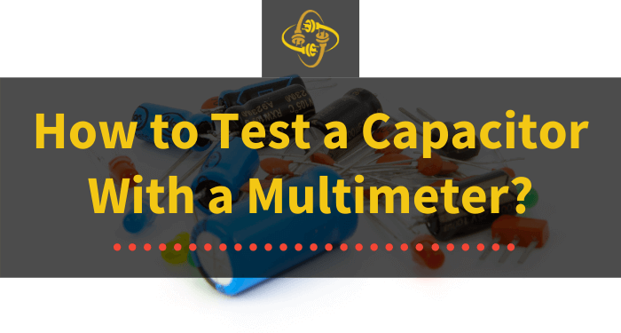 how to test a capacitor with a multimeter
