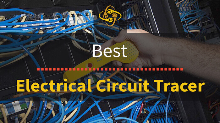 Best Electrical Circuit Tracer: Top 11 of 2019 Reviewed