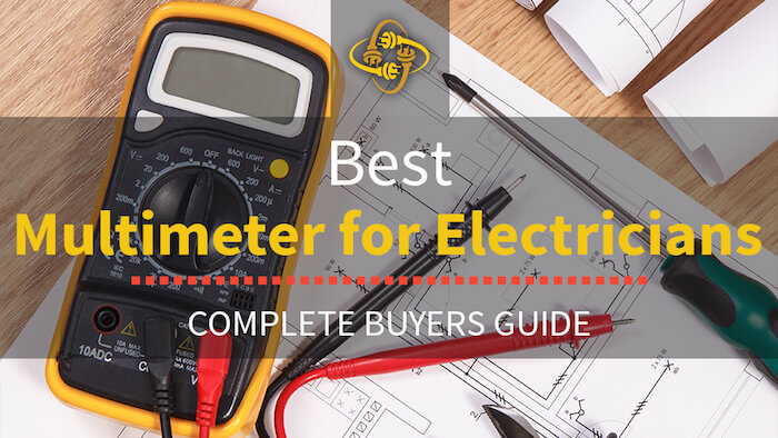Best Multimeters For Electricians (Top 11 of 2020 Reviewed)