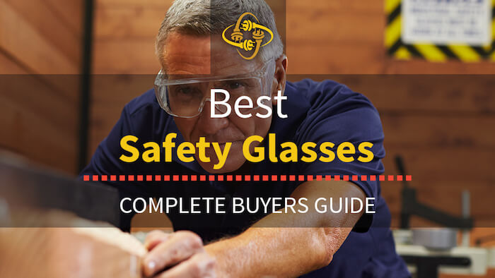 Best Electrician Safety Glasses: Top 7 Picks of 2021
