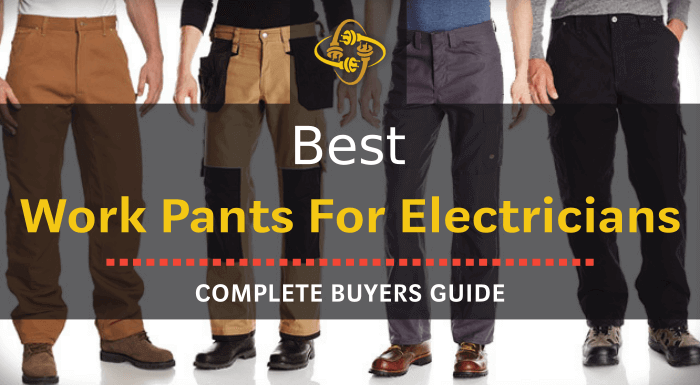 Best Work Pants for Electricians: Top 9 Picks of 2019